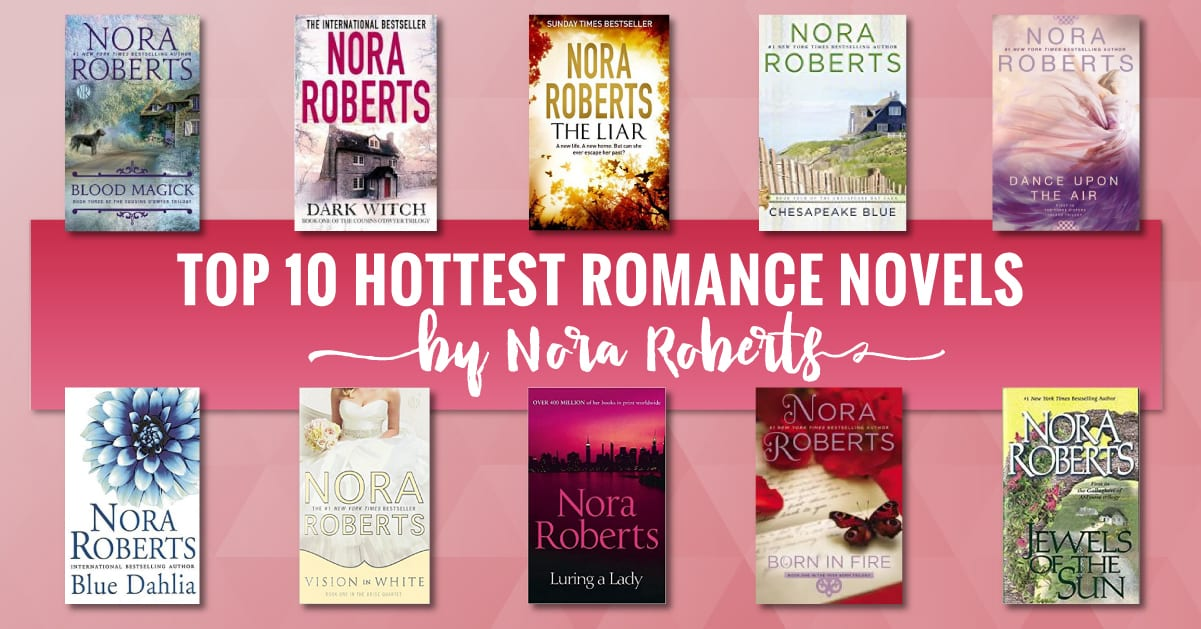 Top 10 Hottest Romance Novels By Nora Roberts