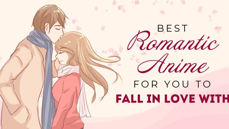 Best Romantic Anime For You To Fall In Love With